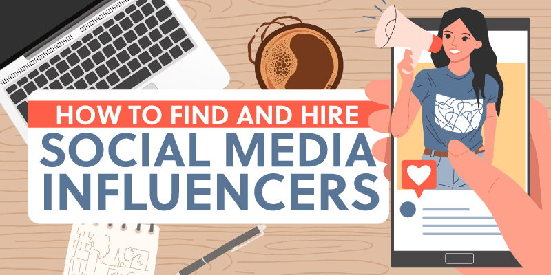 Social Media Influencers: How To Find The Right One For Your Business