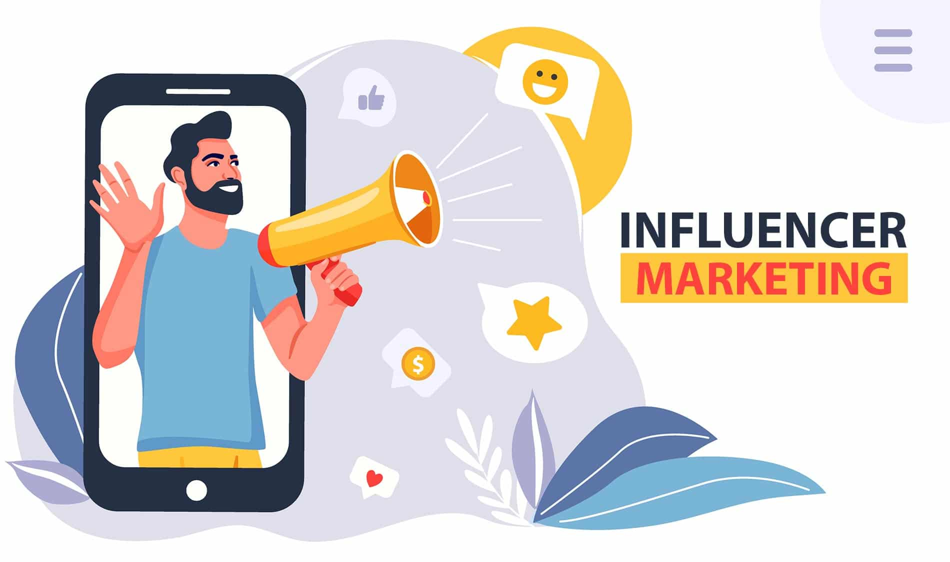 Influencer Marketing: Definition, Guide, Benefits, and Strategy